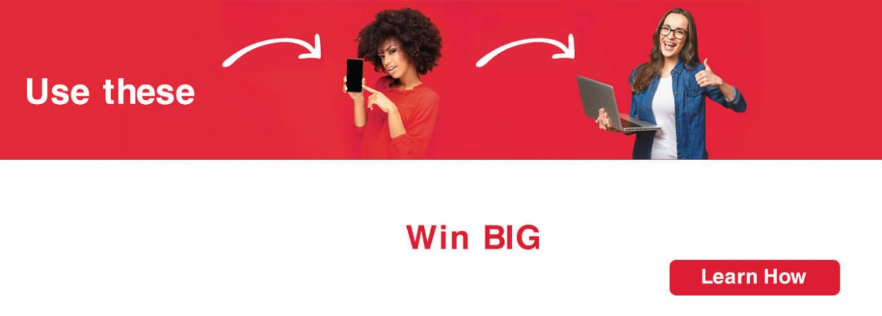 Use these.Win Big. Learn how.