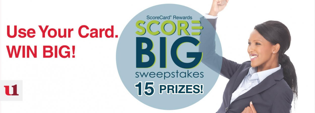 Use your card. Win Big! ScoreCard Rewards Score big Sweepstakes. 15 prizes!