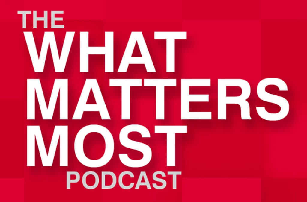 What Matters Most – December 2019